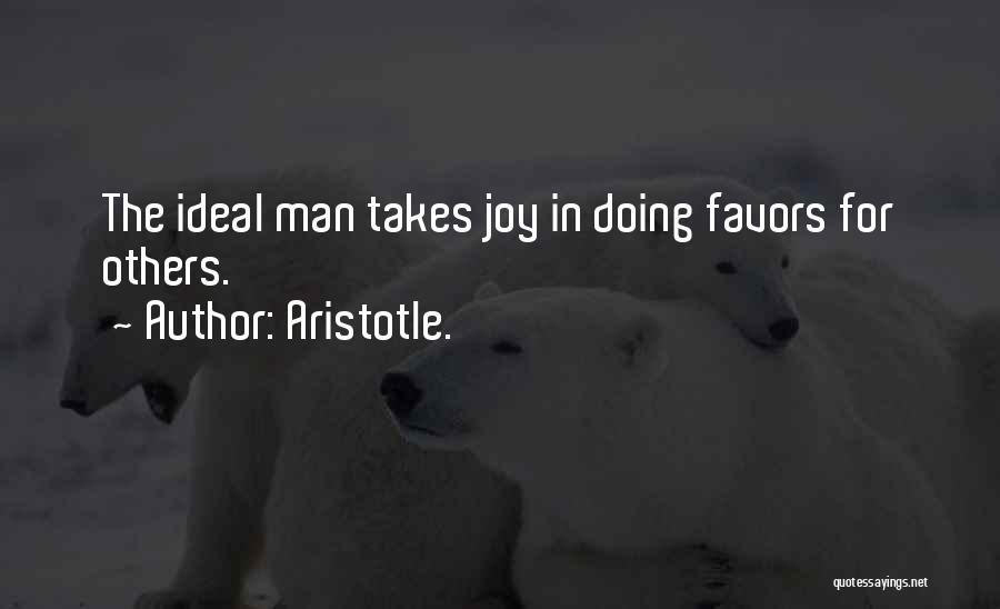 Doing Favors Quotes By Aristotle.
