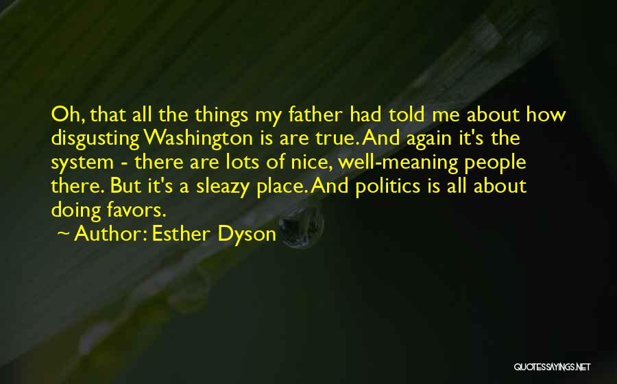 Doing Favors Quotes By Esther Dyson
