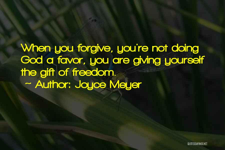 Doing Favors Quotes By Joyce Meyer