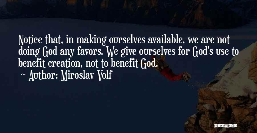 Doing Favors Quotes By Miroslav Volf