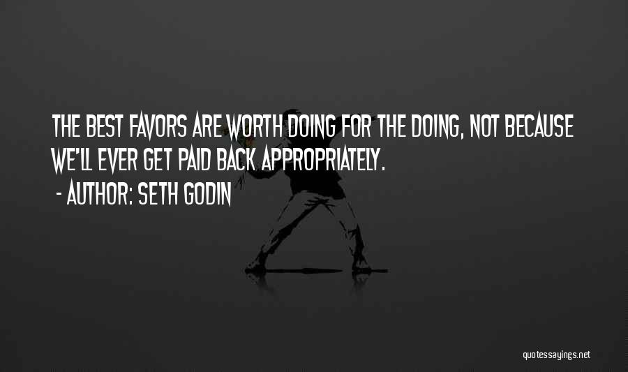 Doing Favors Quotes By Seth Godin