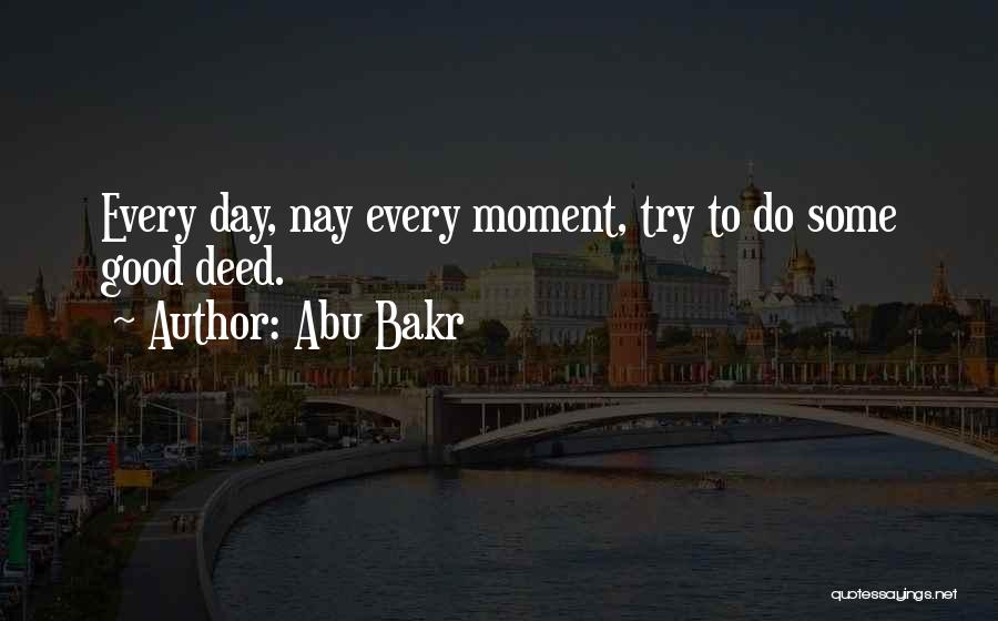 Doing Good Deed Quotes By Abu Bakr