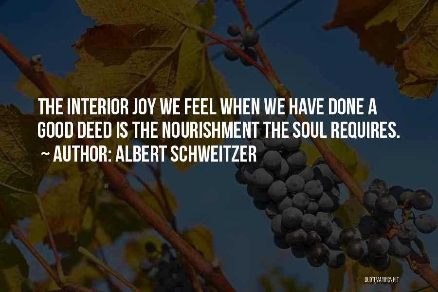 Doing Good Deed Quotes By Albert Schweitzer
