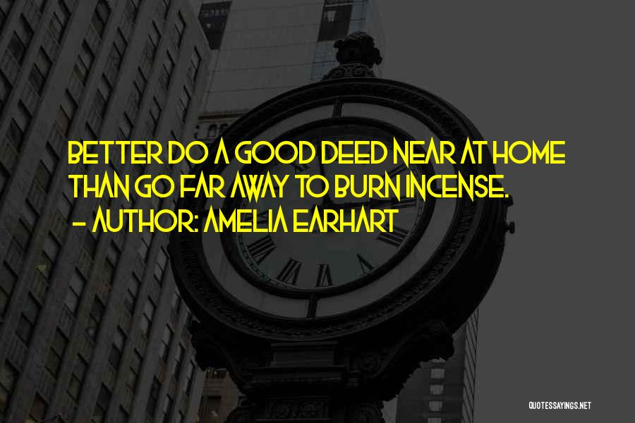 Doing Good Deed Quotes By Amelia Earhart