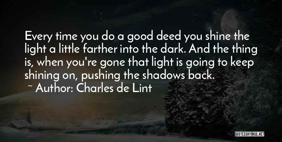 Doing Good Deed Quotes By Charles De Lint