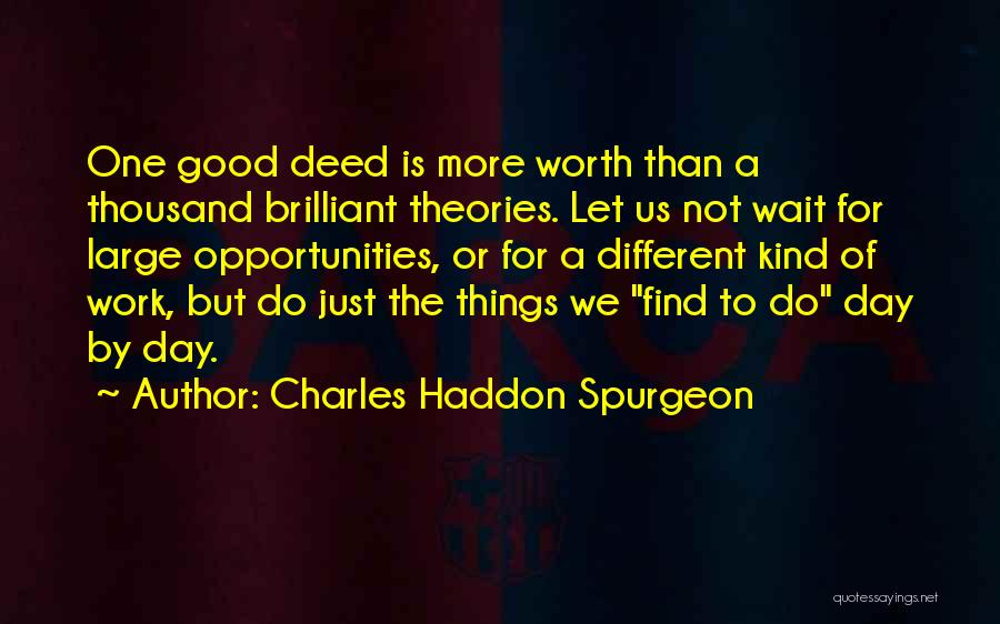 Doing Good Deed Quotes By Charles Haddon Spurgeon
