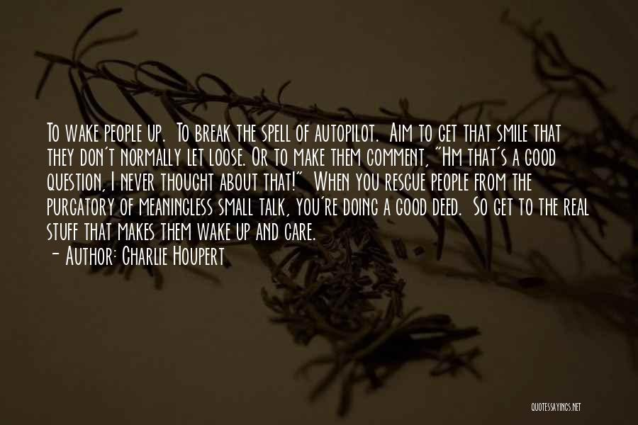 Doing Good Deed Quotes By Charlie Houpert