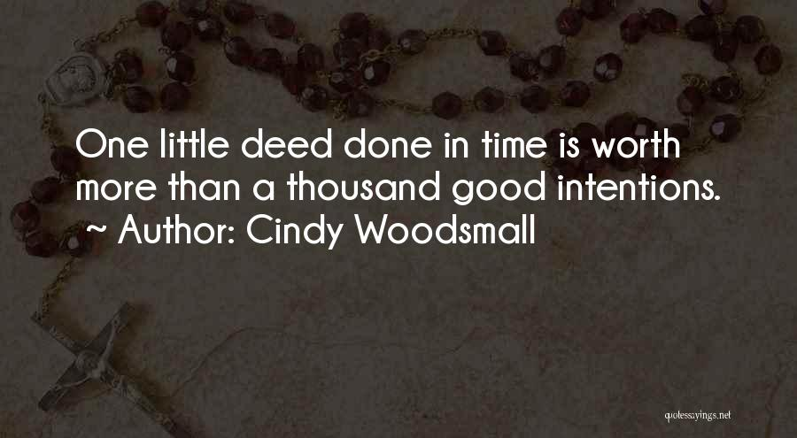 Doing Good Deed Quotes By Cindy Woodsmall