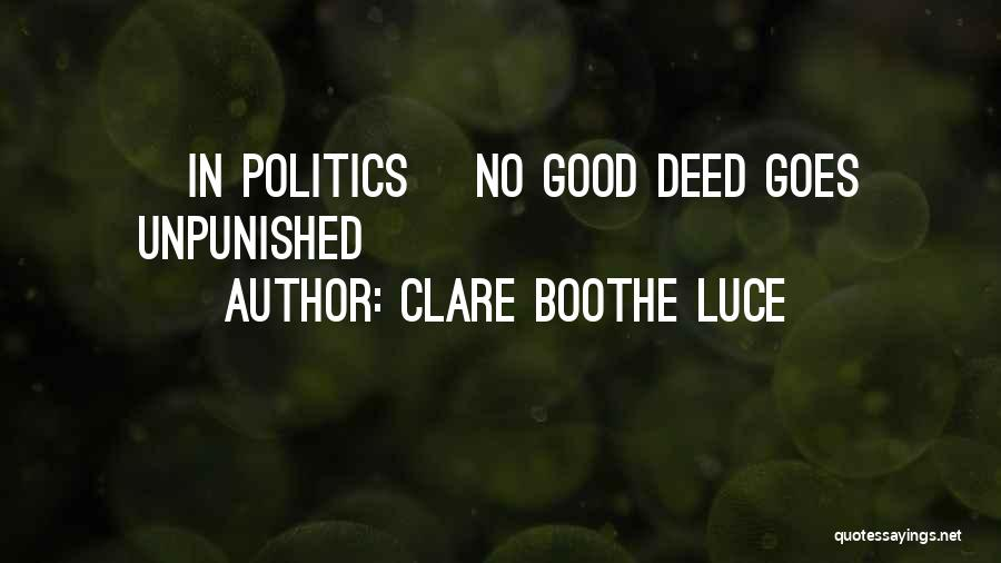Doing Good Deed Quotes By Clare Boothe Luce