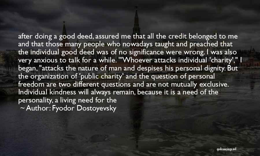 Doing Good Deed Quotes By Fyodor Dostoyevsky