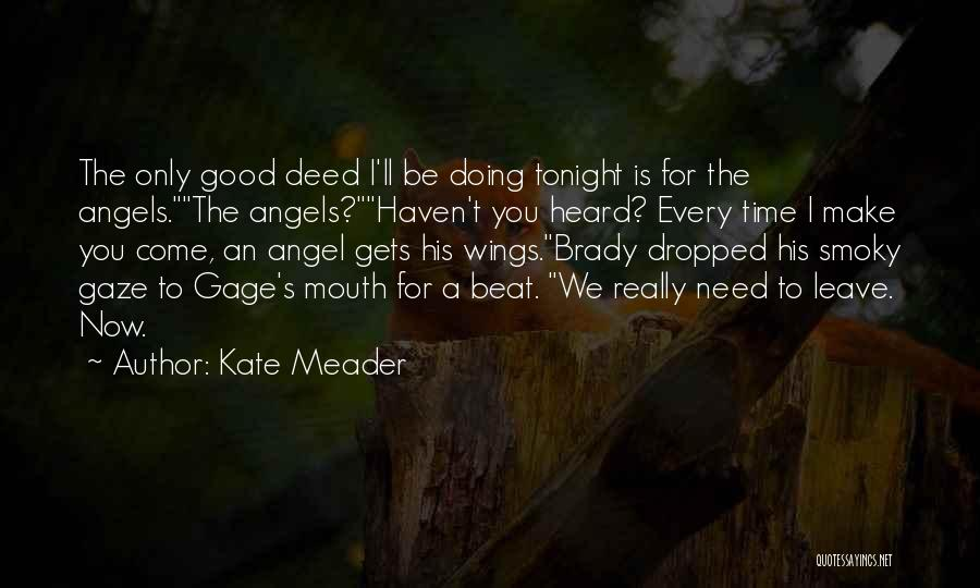 Doing Good Deed Quotes By Kate Meader