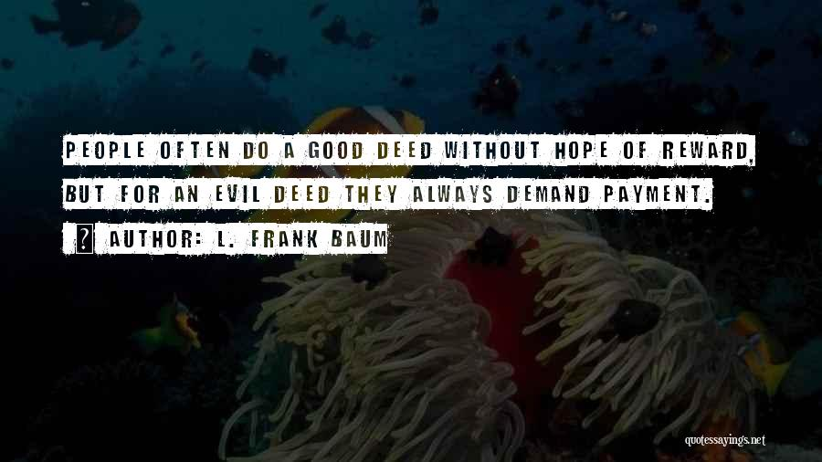 Doing Good Deed Quotes By L. Frank Baum