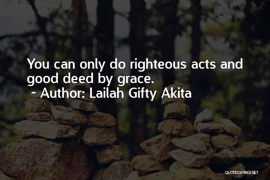 Doing Good Deed Quotes By Lailah Gifty Akita
