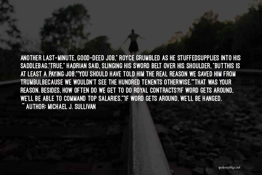 Doing Good Deed Quotes By Michael J. Sullivan