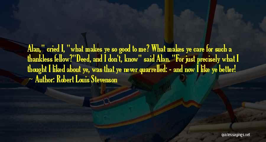 Doing Good Deed Quotes By Robert Louis Stevenson