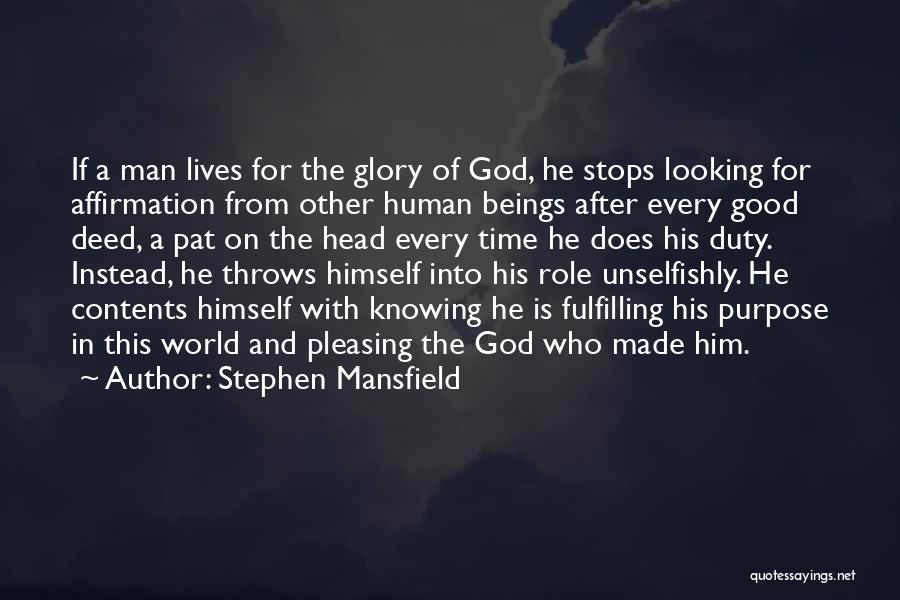 Doing Good Deed Quotes By Stephen Mansfield