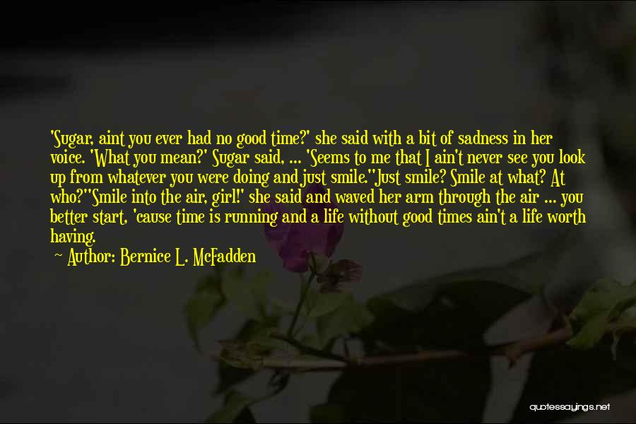 Doing Good Without You Quotes By Bernice L. McFadden