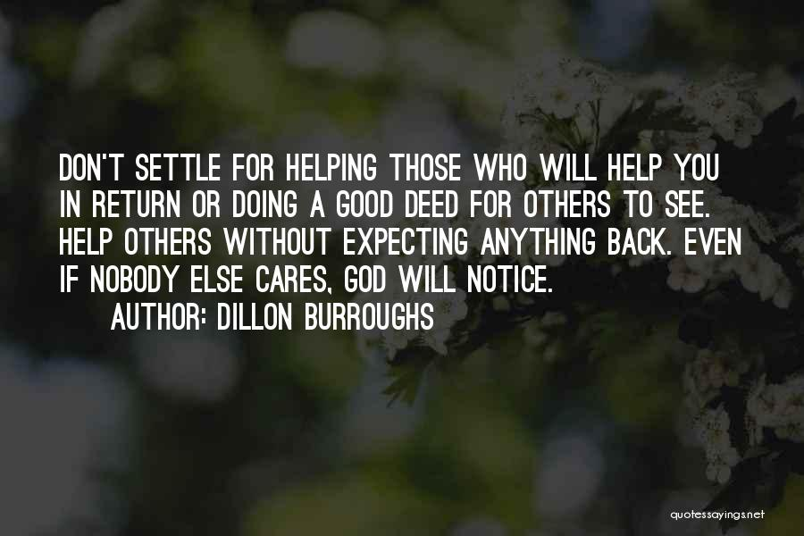 Doing Good Without You Quotes By Dillon Burroughs