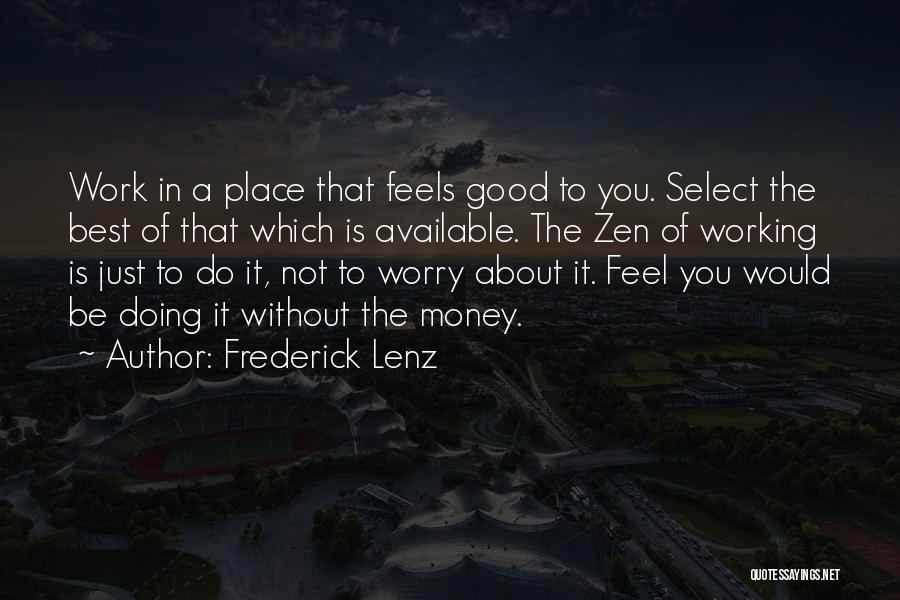 Doing Good Without You Quotes By Frederick Lenz