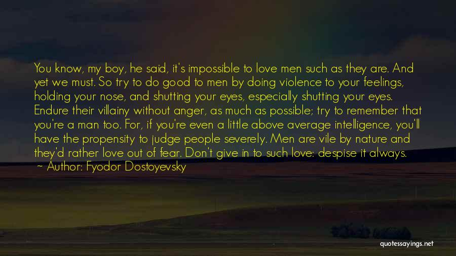 Doing Good Without You Quotes By Fyodor Dostoyevsky