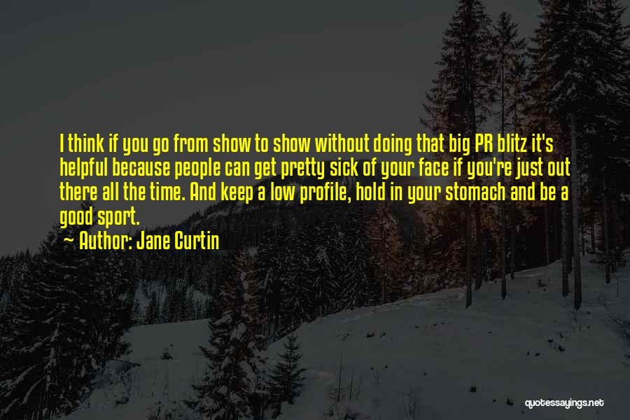 Doing Good Without You Quotes By Jane Curtin