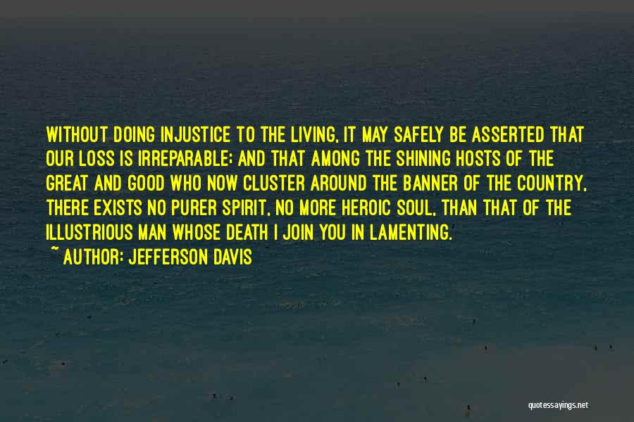 Doing Good Without You Quotes By Jefferson Davis