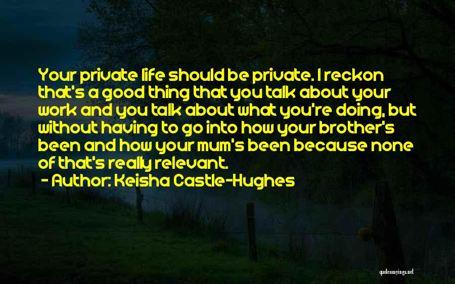 Doing Good Without You Quotes By Keisha Castle-Hughes