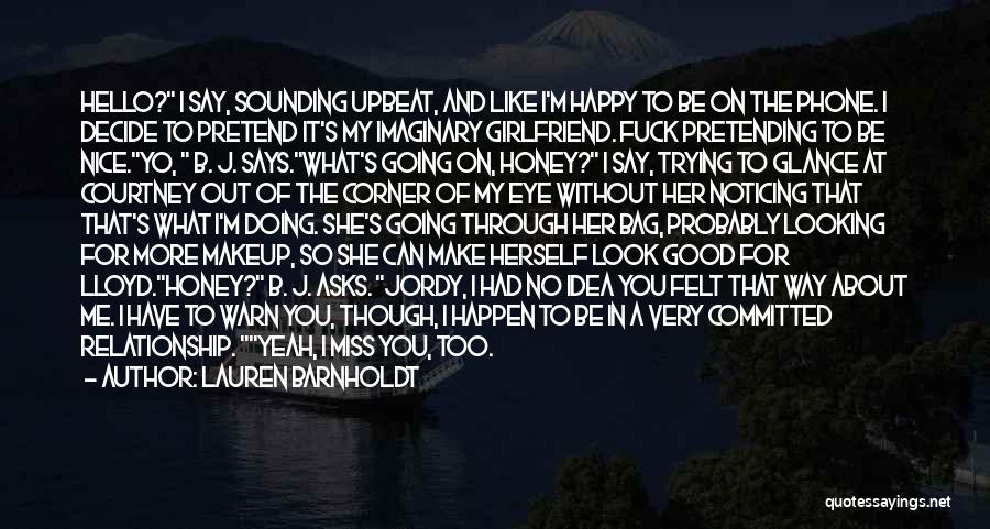 Doing Good Without You Quotes By Lauren Barnholdt