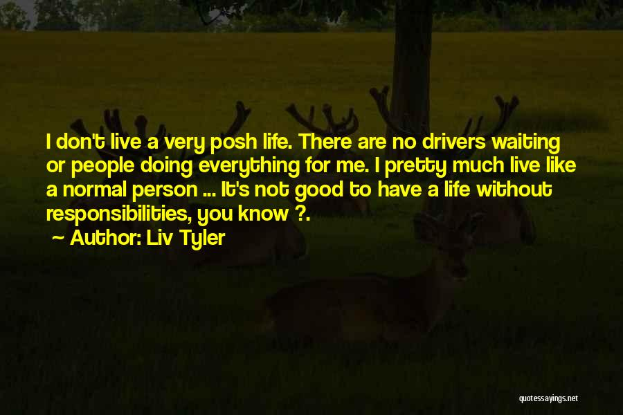 Doing Good Without You Quotes By Liv Tyler
