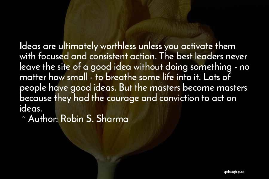 Doing Good Without You Quotes By Robin S. Sharma