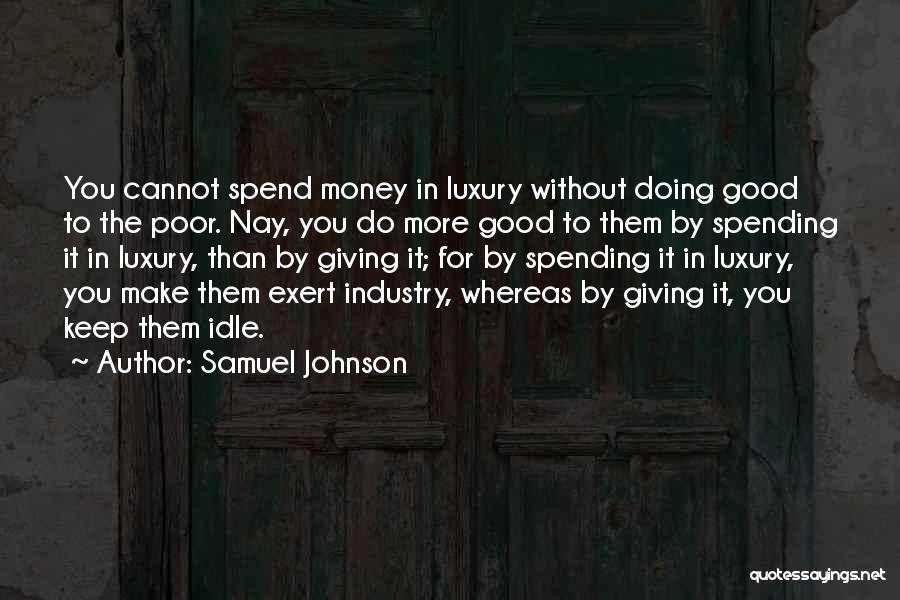 Doing Good Without You Quotes By Samuel Johnson