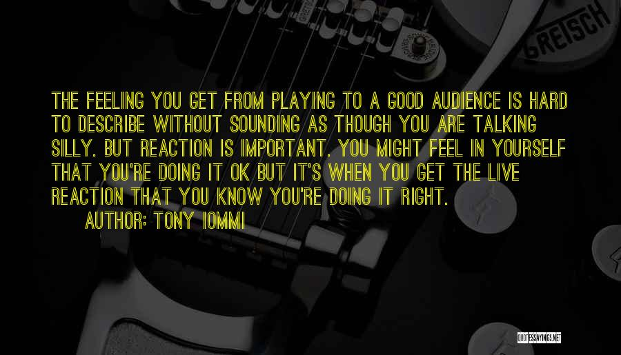 Doing Good Without You Quotes By Tony Iommi