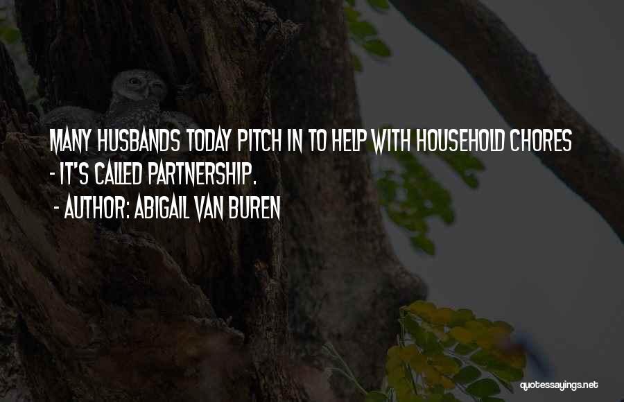 Doing Household Chores Quotes By Abigail Van Buren