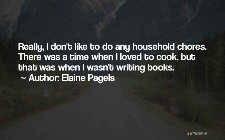 Doing Household Chores Quotes By Elaine Pagels