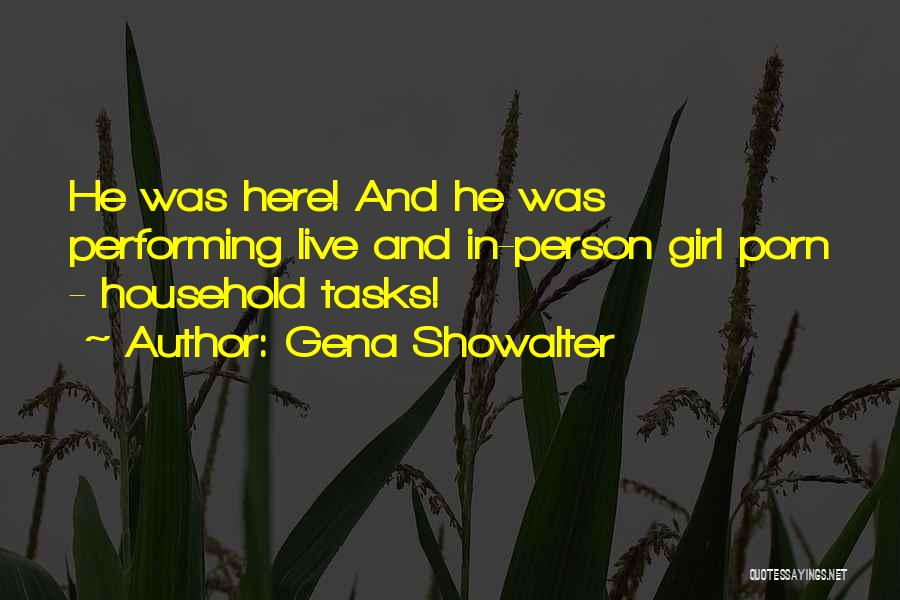 Doing Household Chores Quotes By Gena Showalter