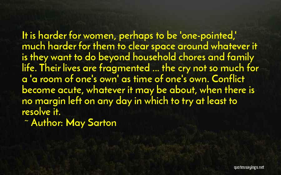 Doing Household Chores Quotes By May Sarton