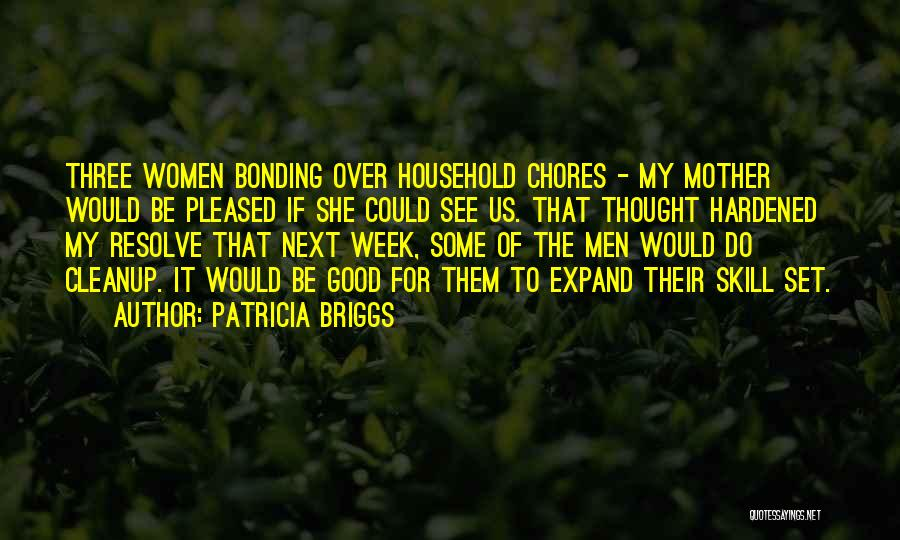 Doing Household Chores Quotes By Patricia Briggs