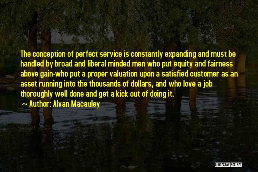 Doing Job Well Quotes By Alvan Macauley