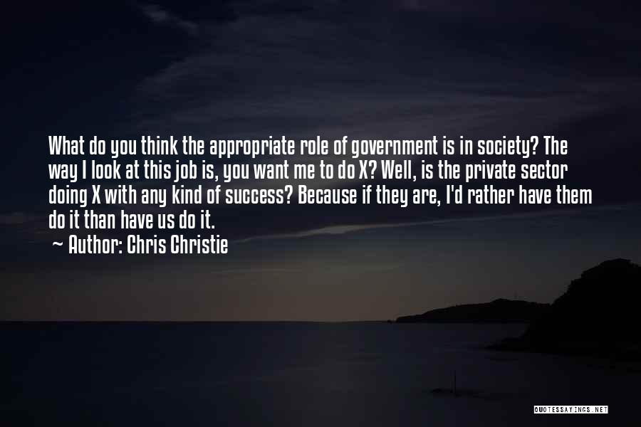 Doing Job Well Quotes By Chris Christie