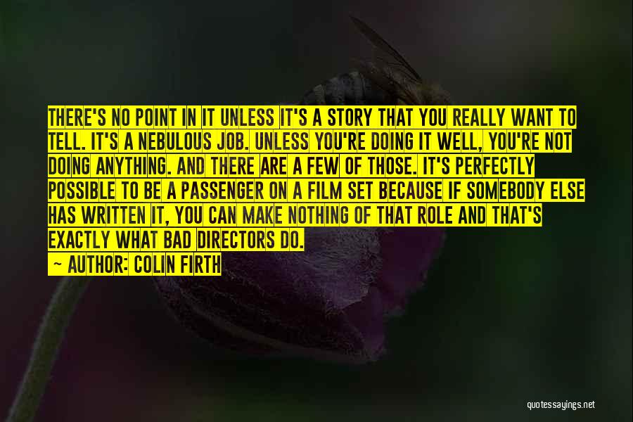 Doing Job Well Quotes By Colin Firth