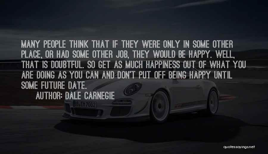 Doing Job Well Quotes By Dale Carnegie