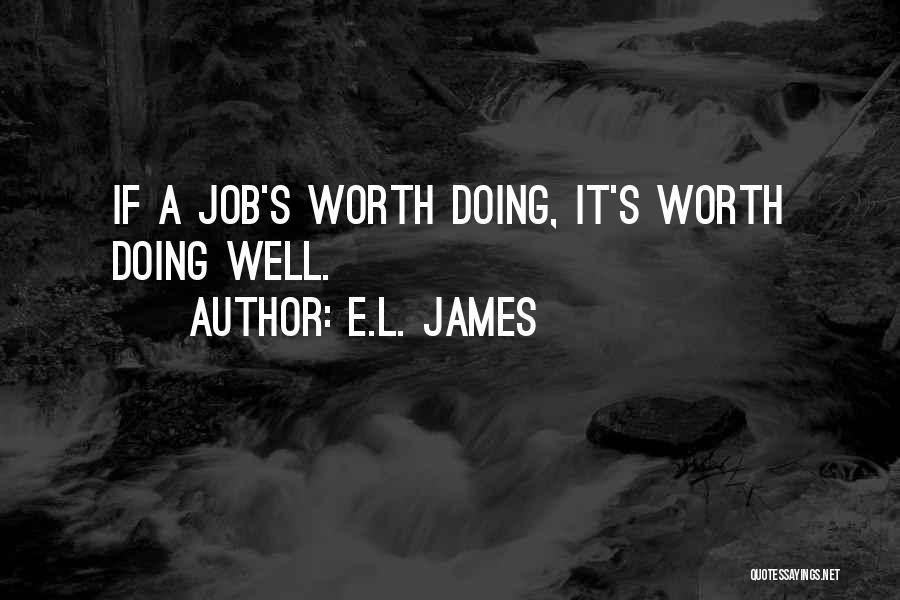 Doing Job Well Quotes By E.L. James
