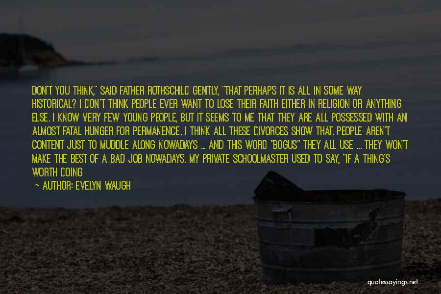 Doing Job Well Quotes By Evelyn Waugh