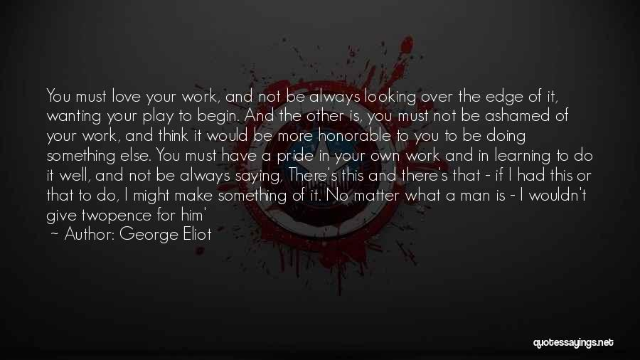 Doing Job Well Quotes By George Eliot
