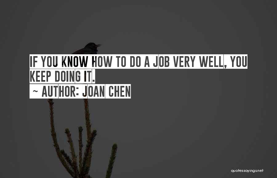 Doing Job Well Quotes By Joan Chen