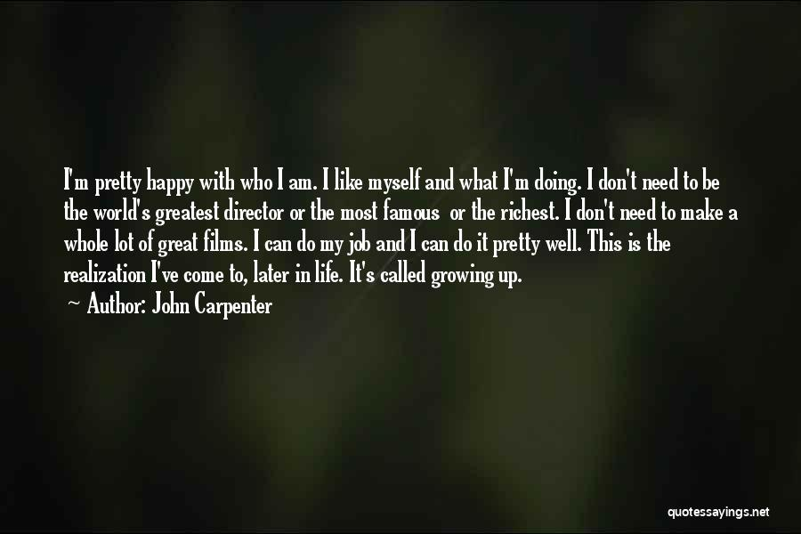 Doing Job Well Quotes By John Carpenter