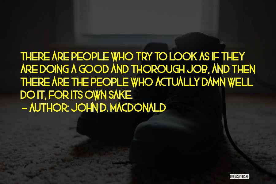 Doing Job Well Quotes By John D. MacDonald