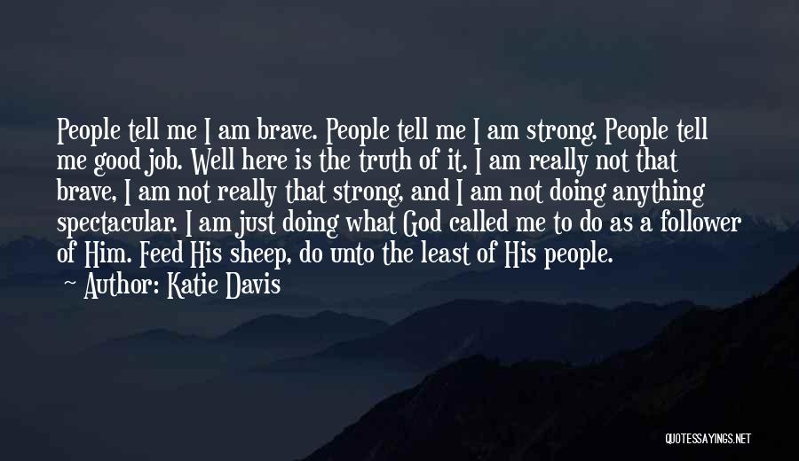 Doing Job Well Quotes By Katie Davis