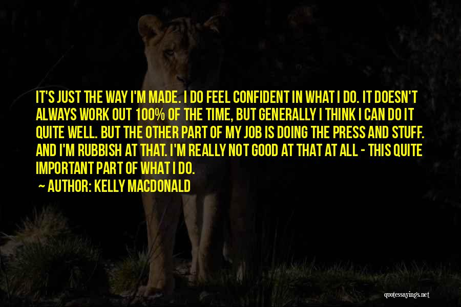 Doing Job Well Quotes By Kelly Macdonald