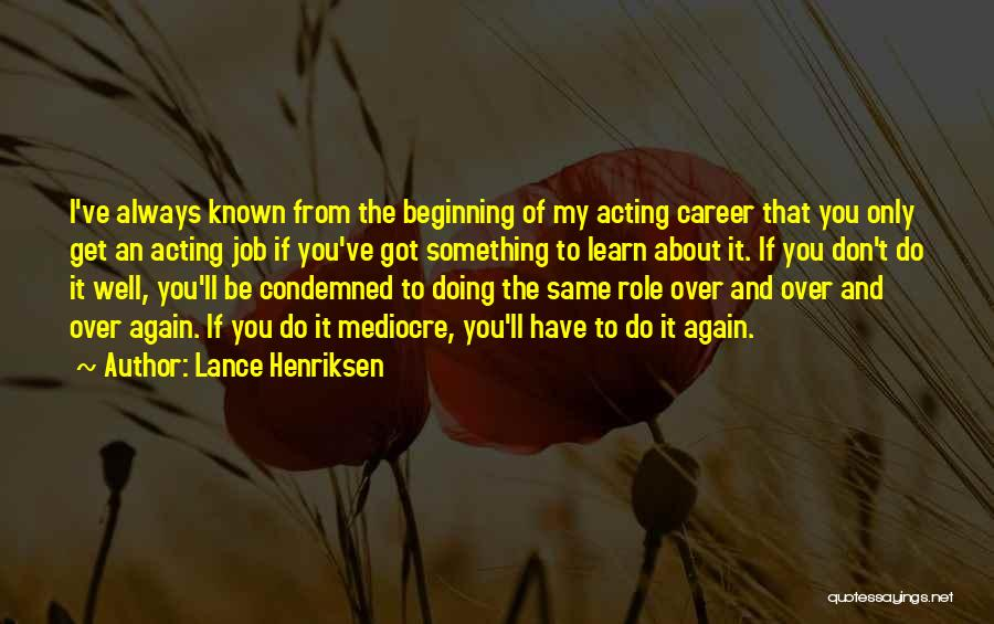 Doing Job Well Quotes By Lance Henriksen